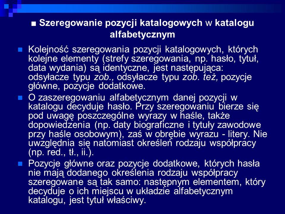 ■ Szeregowanie pozycji katalogowych w katalogu alfabetycznym