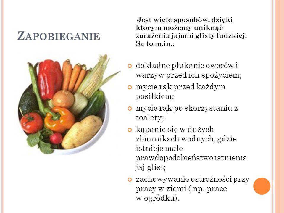 Zapobieganie dokładne płukanie owoców i warzyw przed ich spożyciem;