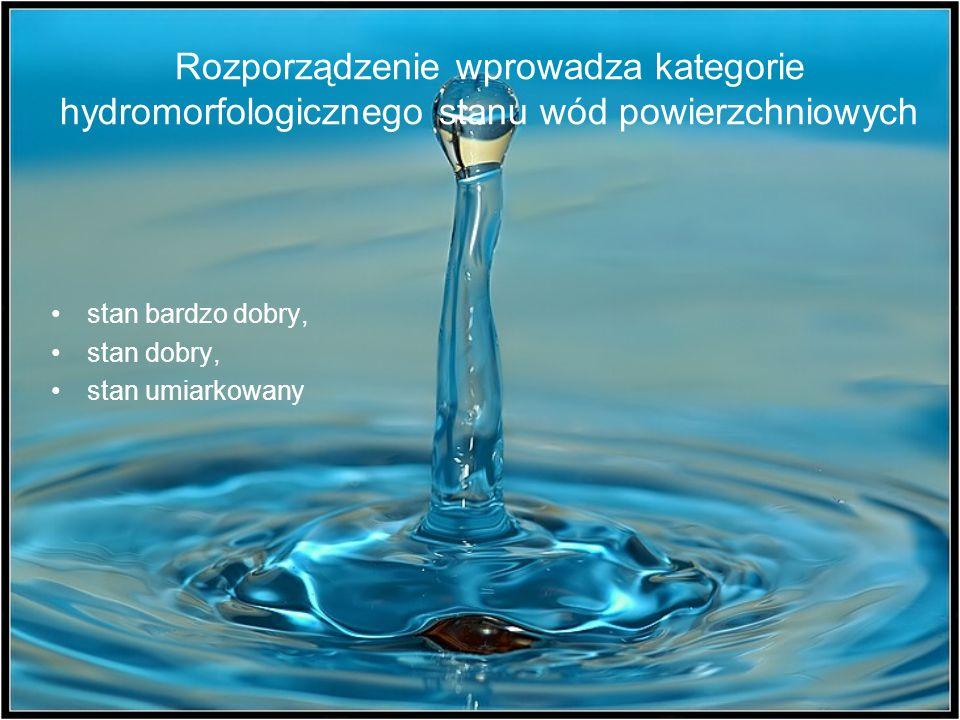 Rozporządzenie wprowadza kategorie hydromorfologicznego stanu wód powierzchniowych