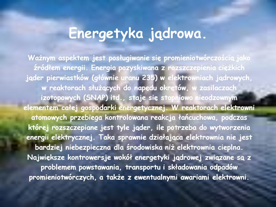Energetyka jądrowa.