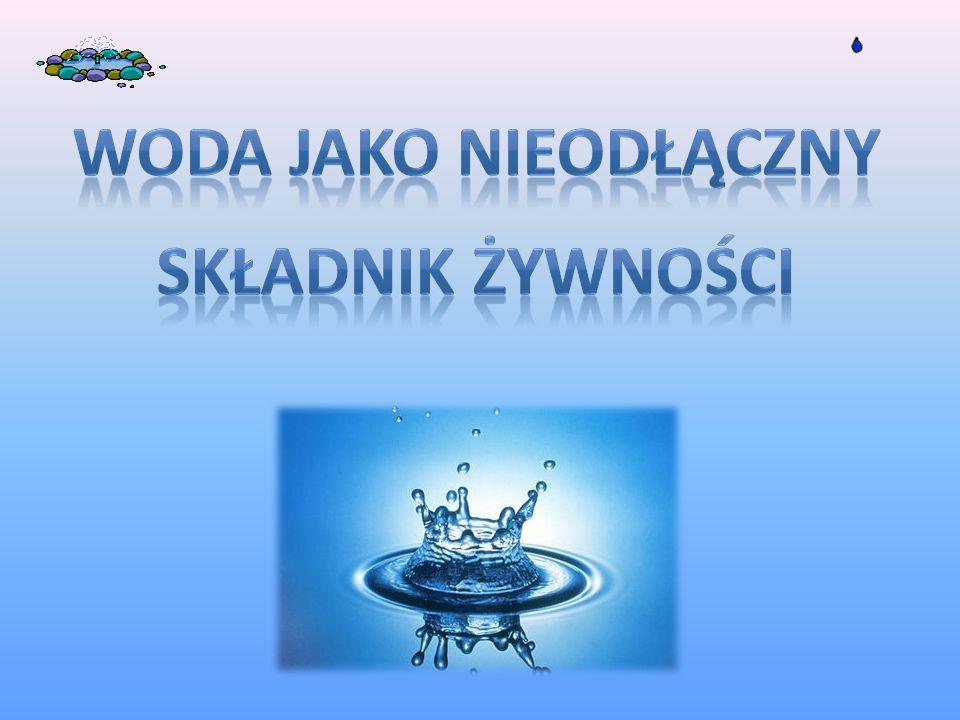 Woda jako nieodłączny składnik żywności