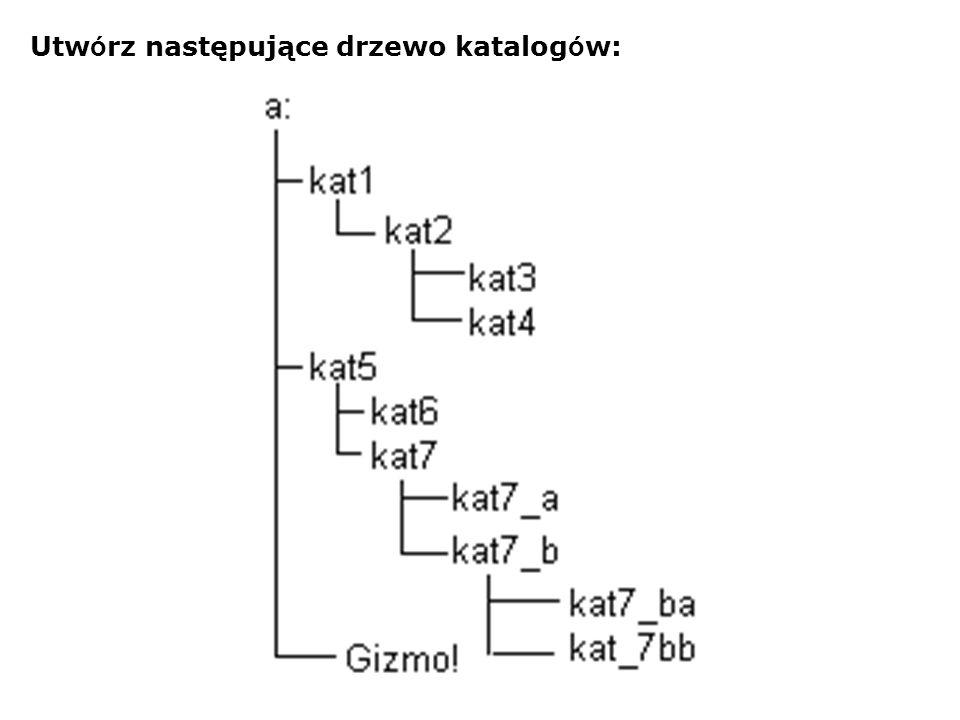 Utwórz następujące drzewo katalogów: