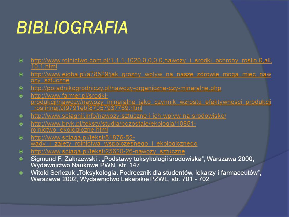 BIBLIOGRAFIA http://www.rolnictwo.com.pl/1,1,1,1020,0,0,0,0,nawozy_i_srodki_ochrony_roslin,0,all,10,1.html.