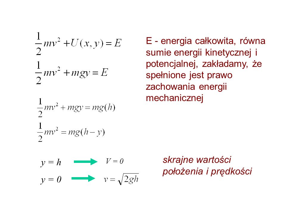 skrajne wartości położenia i prędkości y = h y = 0