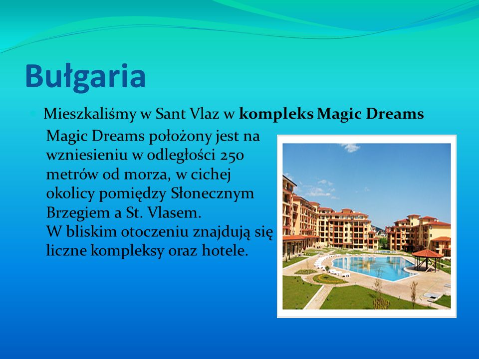 Bułgaria Mieszkaliśmy w Sant Vlaz w kompleks Magic Dreams