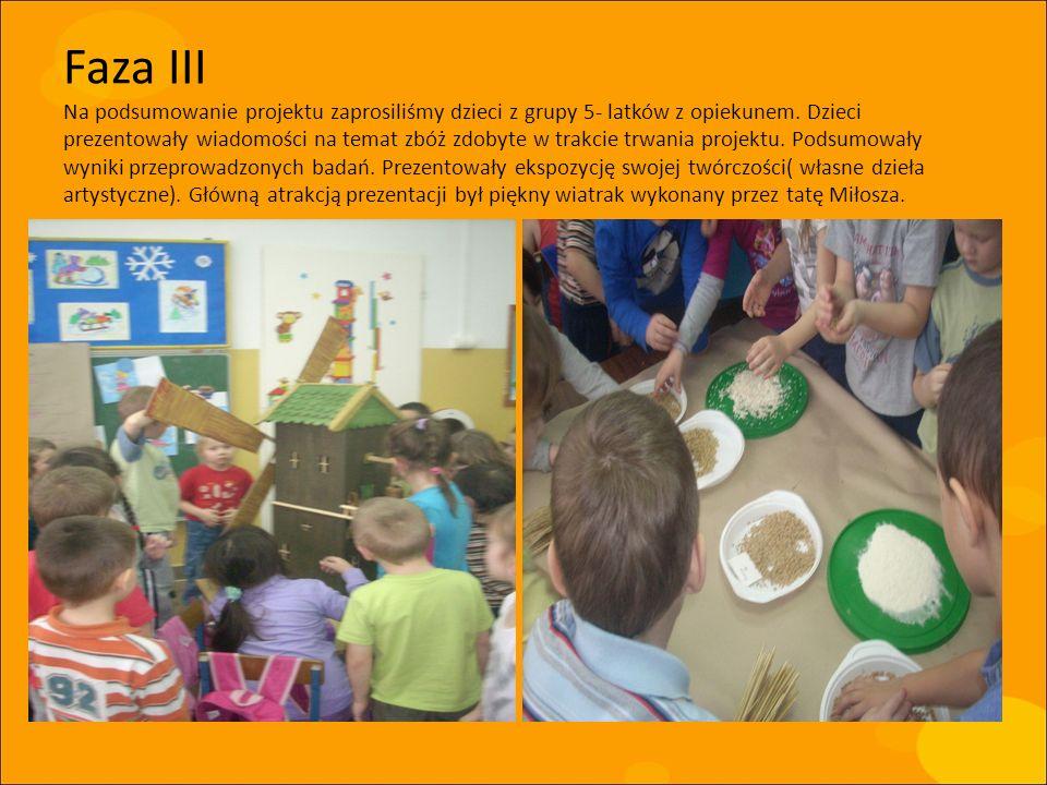 Faza III Na podsumowanie projektu zaprosiliśmy dzieci z grupy 5- latków z opiekunem.