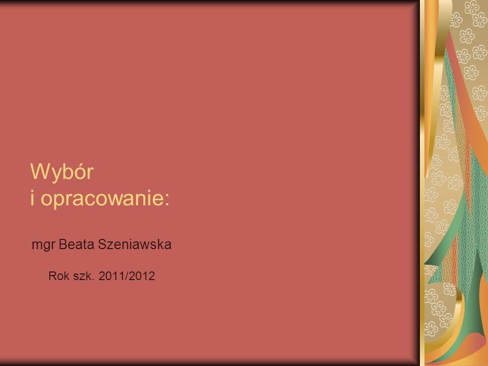 mgr Beata Szeniawska Rok szk. 2011/2012