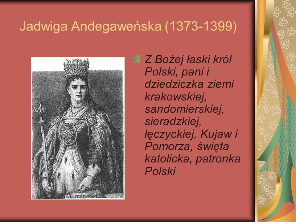 Jadwiga Andegaweńska (1373-1399)