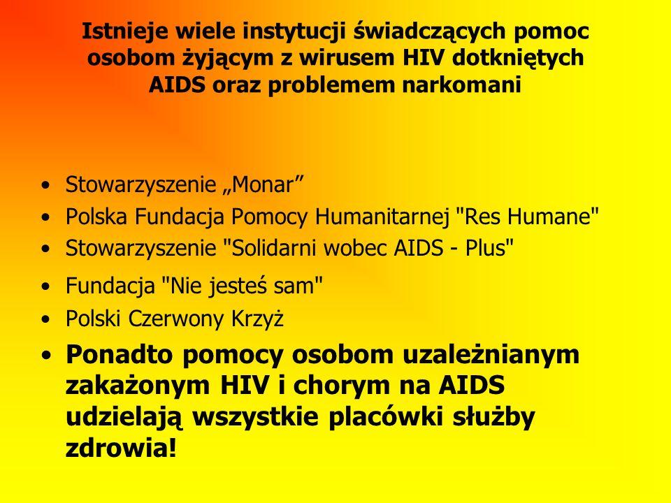 Istnieje wiele instytucji świadczących pomoc osobom żyjącym z wirusem HIV dotkniętych AIDS oraz problemem narkomani