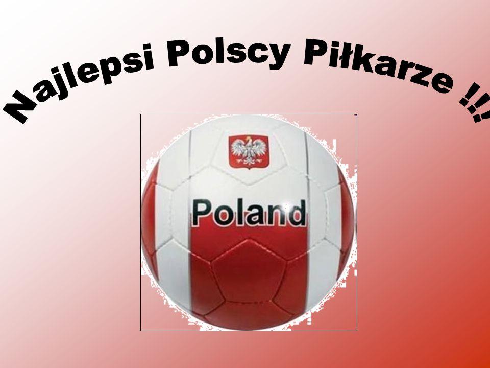 Najlepsi Polscy Piłkarze !!!