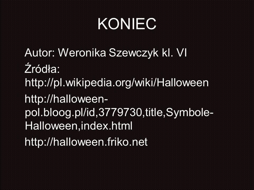 KONIEC Autor: Weronika Szewczyk kl. VI
