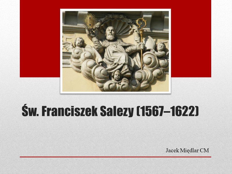 Św. Franciszek Salezy (1567–1622)