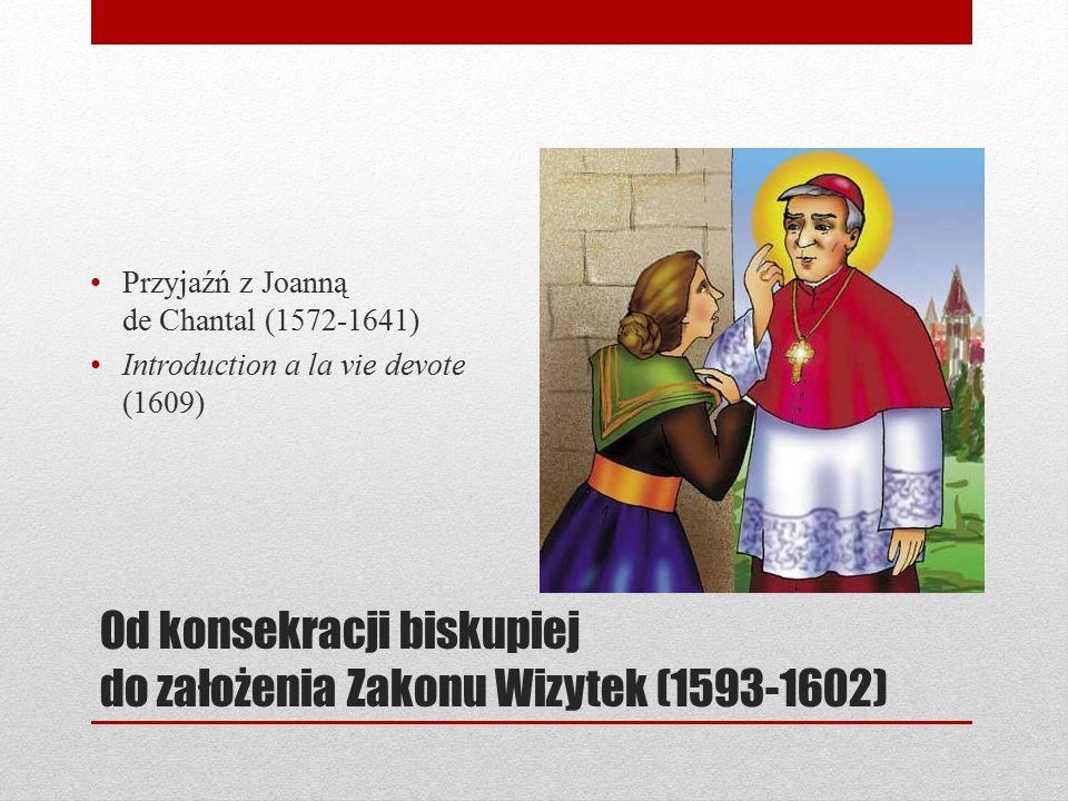 Od konsekracji biskupiej do założenia Zakonu Wizytek (1593-1602)