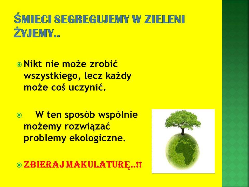 Śmieci segregujemy w zieleni żyjemy..