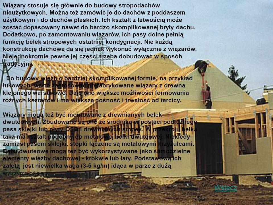 Wiązary stosuje się głównie do budowy stropodachów nieużytkowych