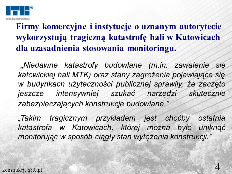Firmy komercyjne i instytucje o uznanym autorytecie wykorzystują tragiczną katastrofę hali w Katowicach dla uzasadnienia stosowania monitoringu.