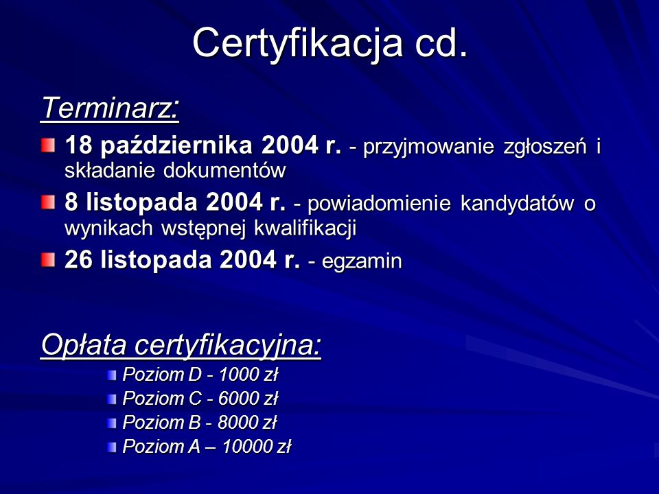 Certyfikacja cd. Terminarz: Opłata certyfikacyjna: