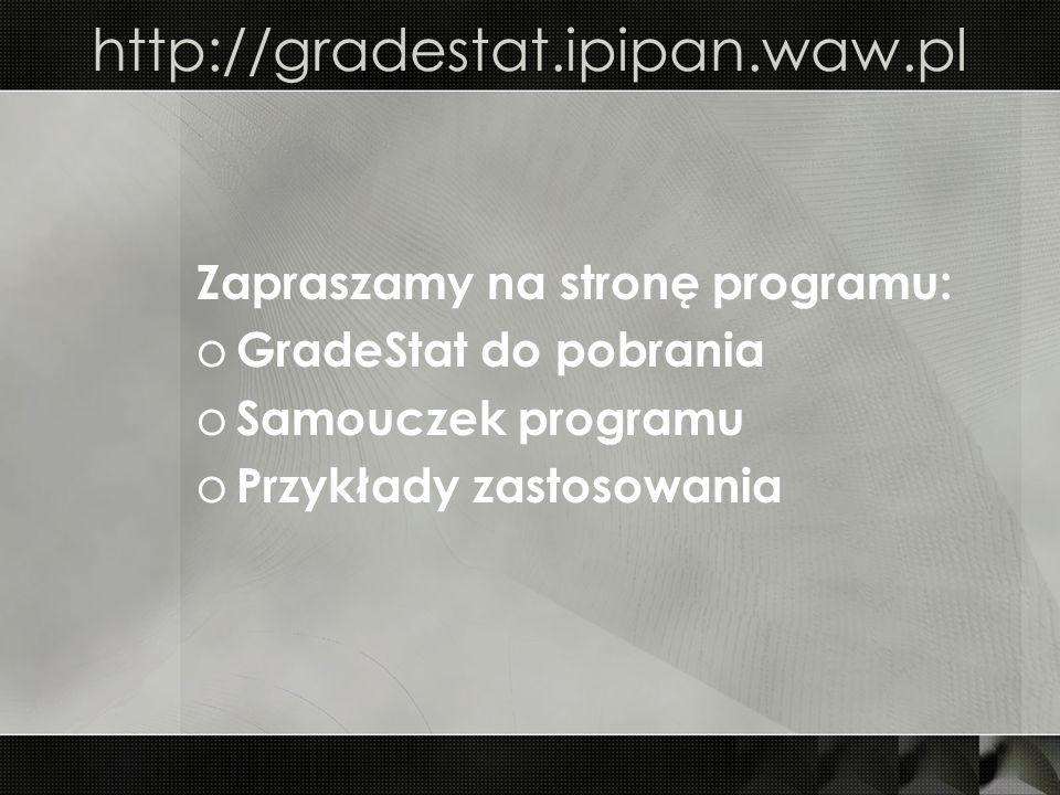 http://gradestat.ipipan.waw.pl Zapraszamy na stronę programu: