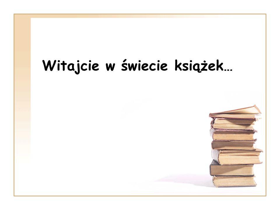 Witajcie w świecie książek…