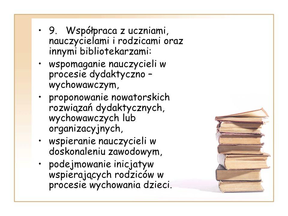 9. Współpraca z uczniami, nauczycielami i rodzicami oraz innymi bibliotekarzami: