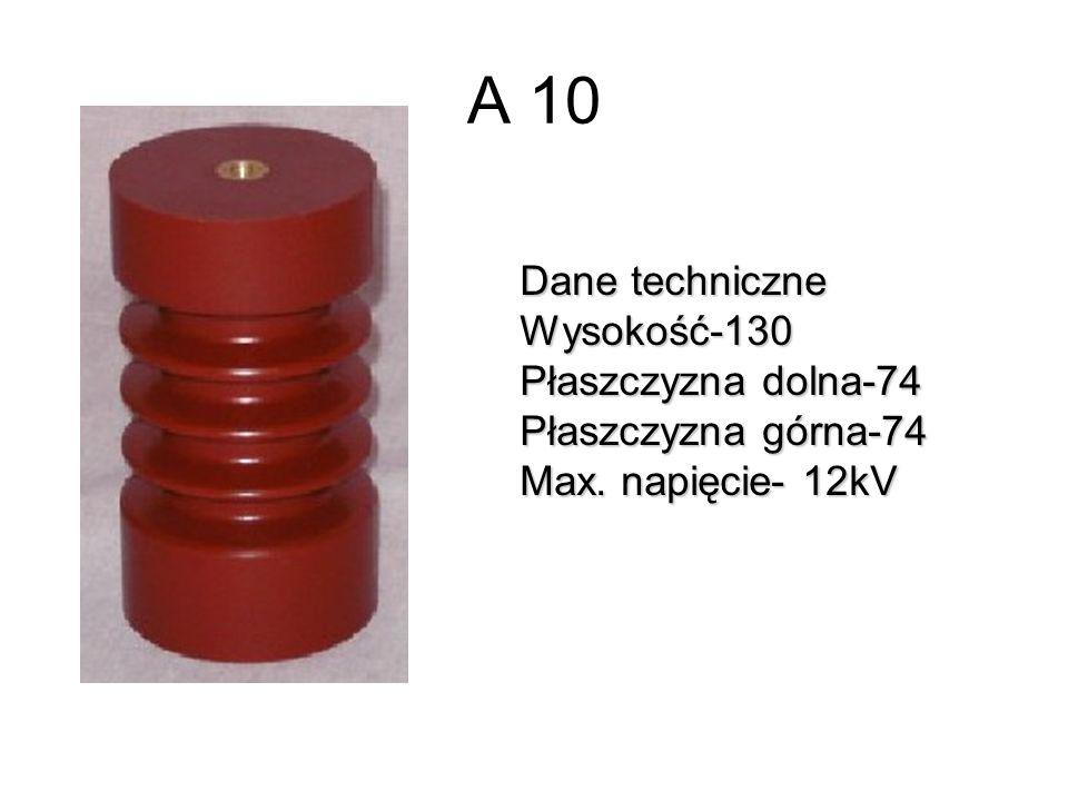 A 10 Dane techniczne Wysokość-130 Płaszczyzna dolna-74