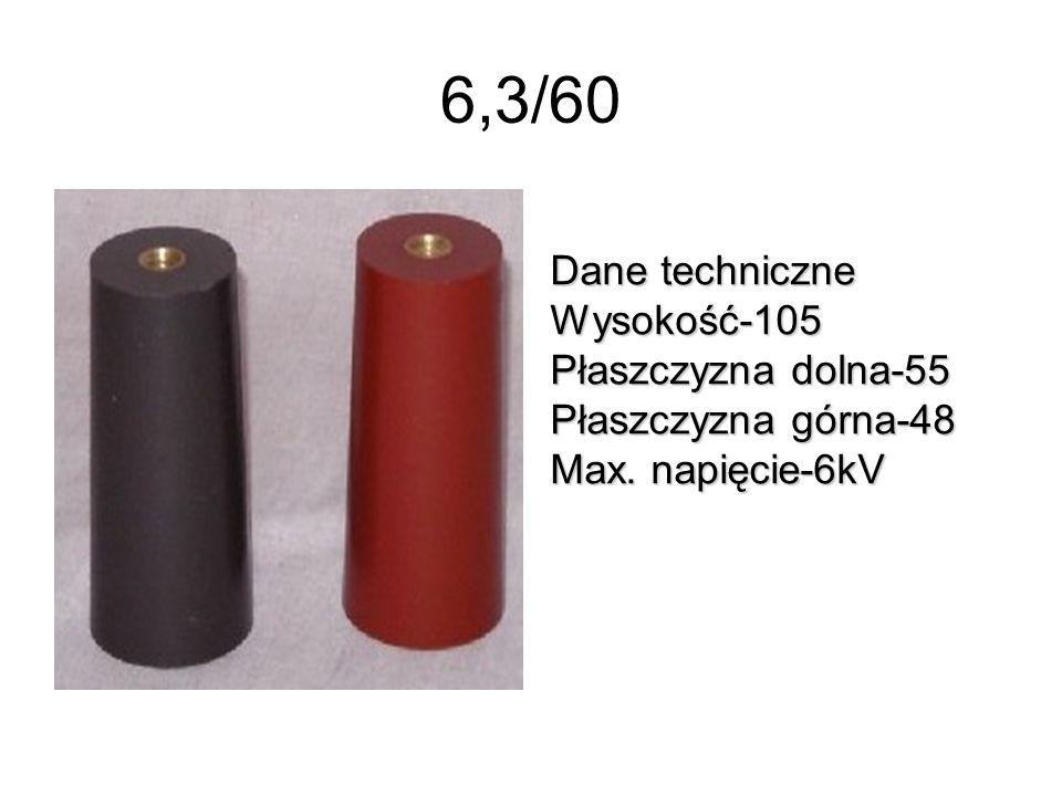 6,3/60 Dane techniczne Wysokość-105 Płaszczyzna dolna-55