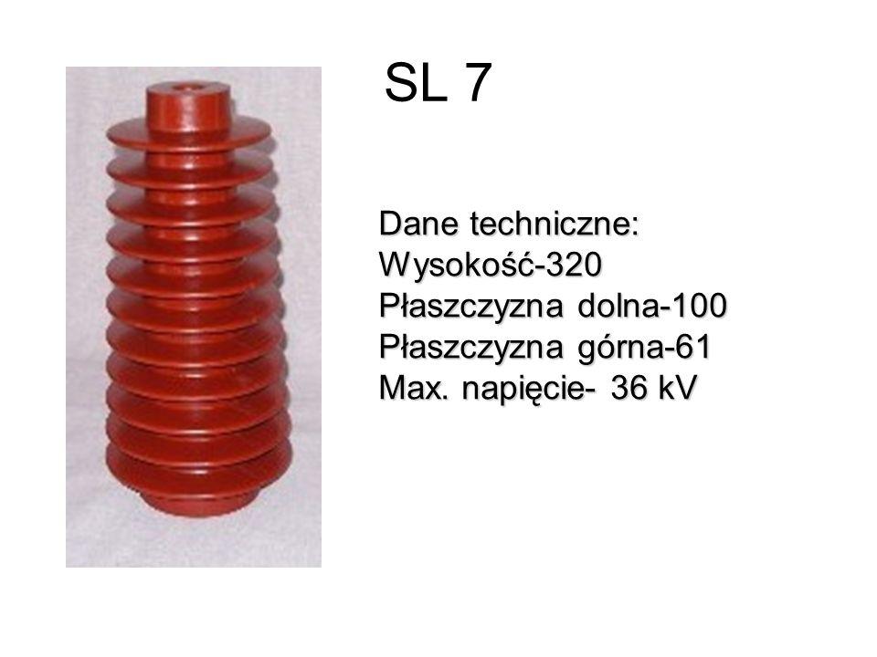 SL 7 Dane techniczne: Wysokość-320 Płaszczyzna dolna-100