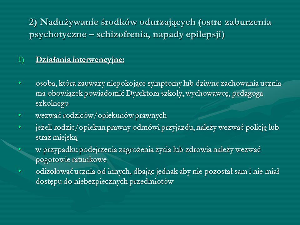 2) Nadużywanie środków odurzających (ostre zaburzenia psychotyczne – schizofrenia, napady epilepsji)