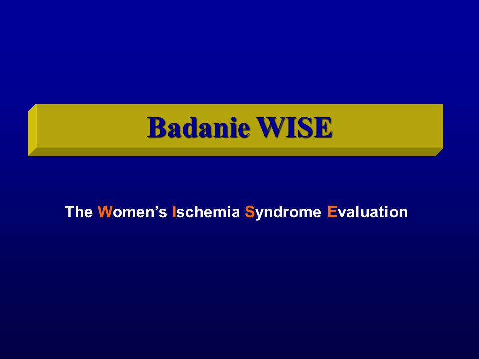 Badanie WISE The Women's Ischemia Syndrome Evaluation