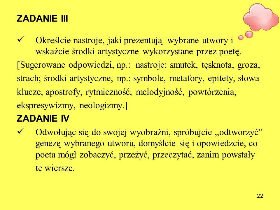 ZADANIE III Określcie nastroje, jaki prezentują wybrane utwory i wskażcie środki artystyczne wykorzystane przez poetę.