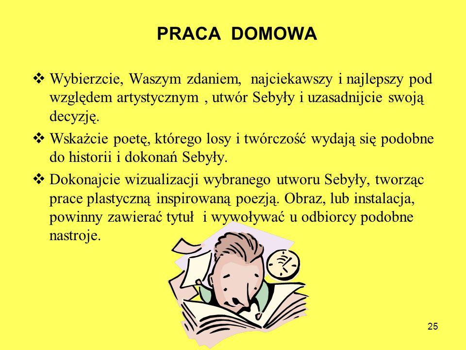 PRACA DOMOWA Wybierzcie, Waszym zdaniem, najciekawszy i najlepszy pod względem artystycznym , utwór Sebyły i uzasadnijcie swoją decyzję.
