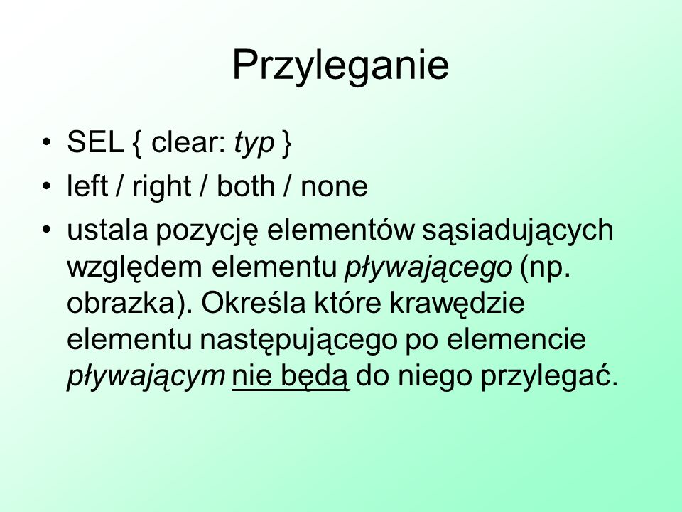 Przyleganie SEL { clear: typ } left / right / both / none