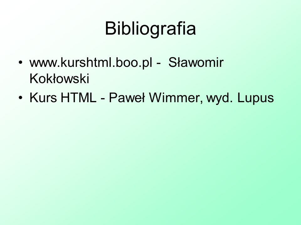 Bibliografia www.kurshtml.boo.pl - Sławomir Kokłowski