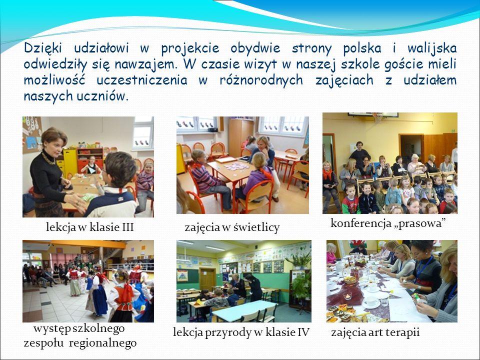 Dzięki udziałowi w projekcie obydwie strony polska i walijska odwiedziły się nawzajem. W czasie wizyt w naszej szkole goście mieli możliwość uczestniczenia w różnorodnych zajęciach z udziałem naszych uczniów.