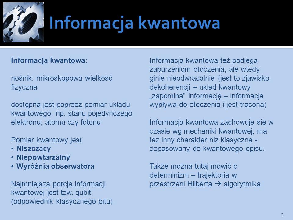 Informacja kwantowa Informacja kwantowa: