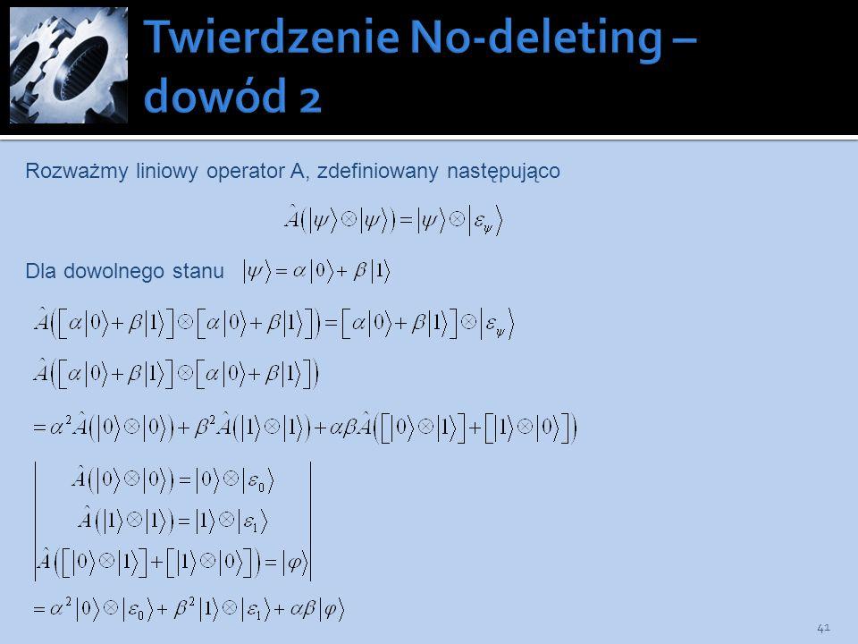 Twierdzenie No-deleting – dowód 2