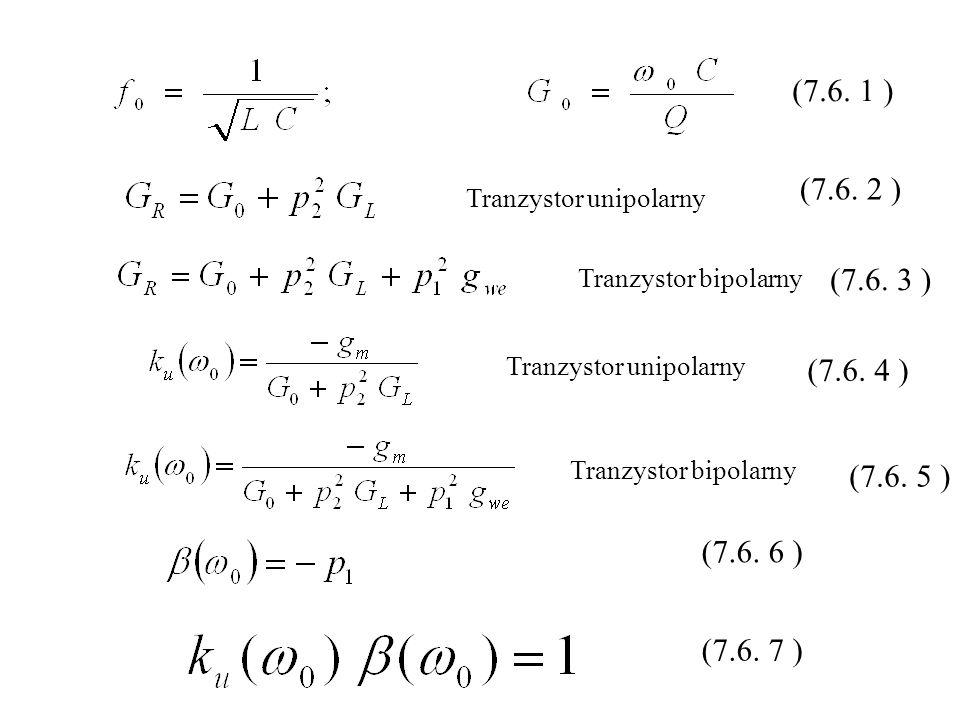 (7.6. 1 ) (7.6. 2 ) Tranzystor unipolarny. Tranzystor bipolarny. (7.6. 3 ) Tranzystor unipolarny.