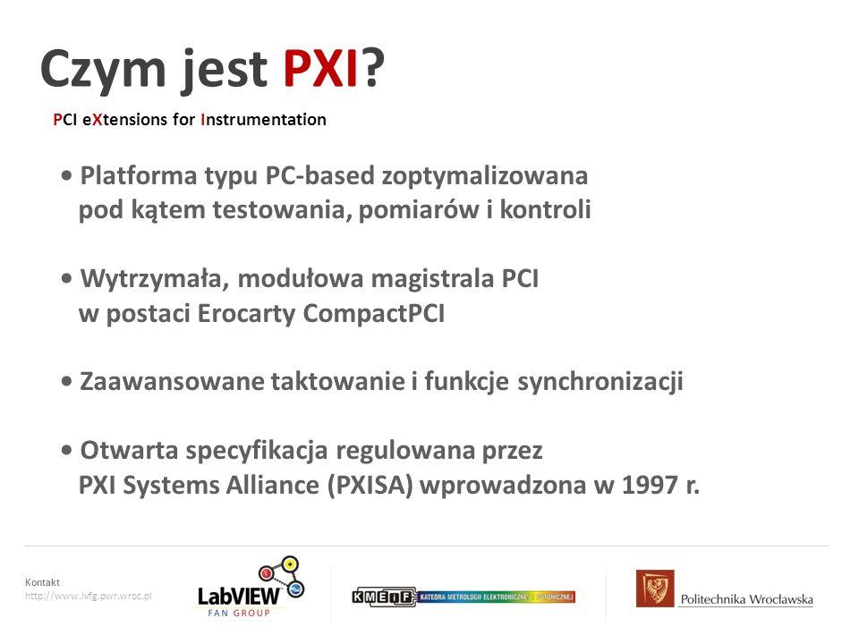 Czym jest PXI • Platforma typu PC-based zoptymalizowana