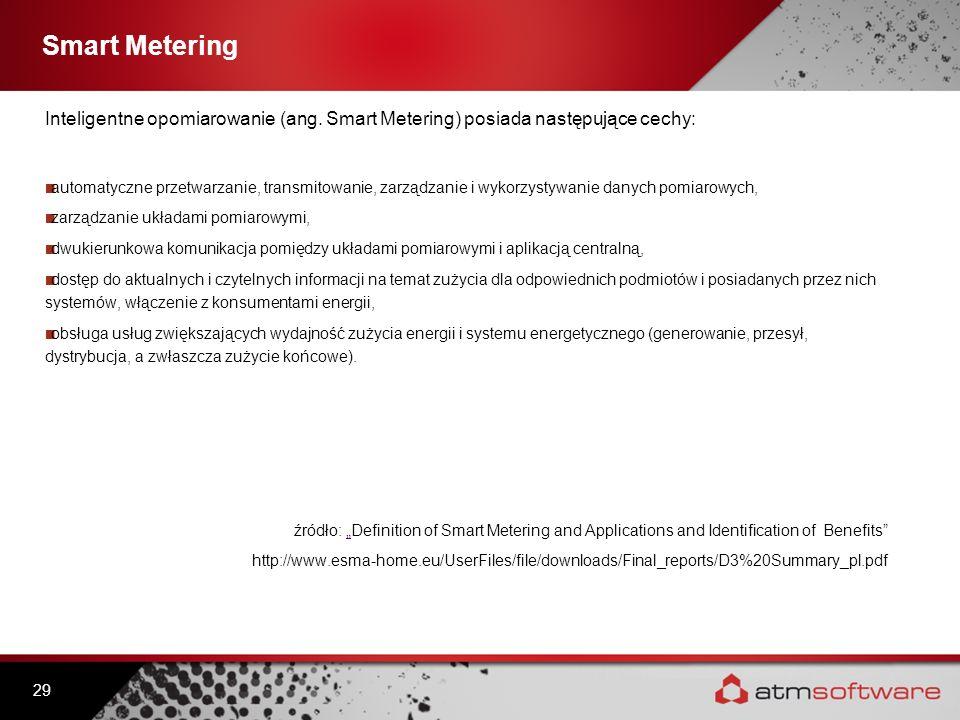 Smart Metering Inteligentne opomiarowanie (ang. Smart Metering) posiada następujące cechy: