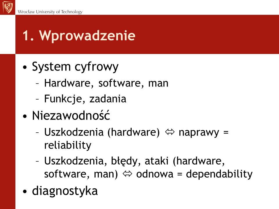 1. Wprowadzenie System cyfrowy Niezawodność diagnostyka