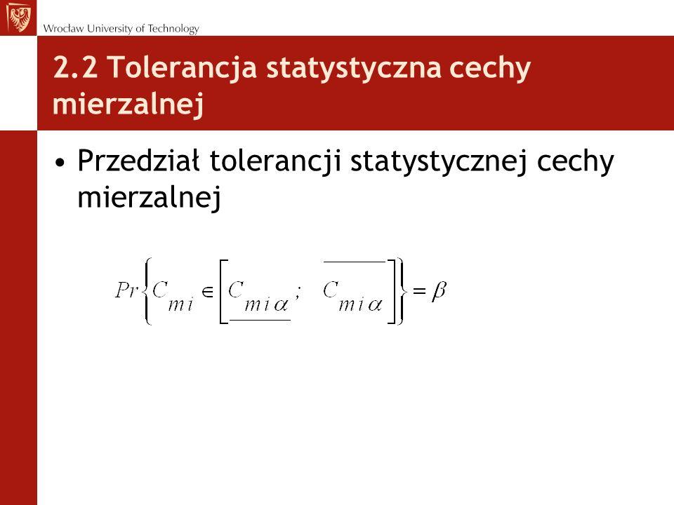 2.2 Tolerancja statystyczna cechy mierzalnej