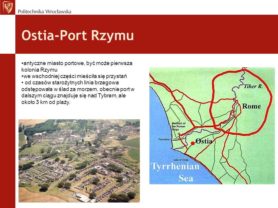 Ostia-Port Rzymu antyczne miasto portowe, być może pierwsza kolonia Rzymu. we wschodniej części mieściła się przystań.