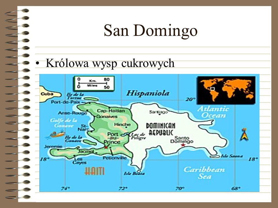 San Domingo Królowa wysp cukrowych