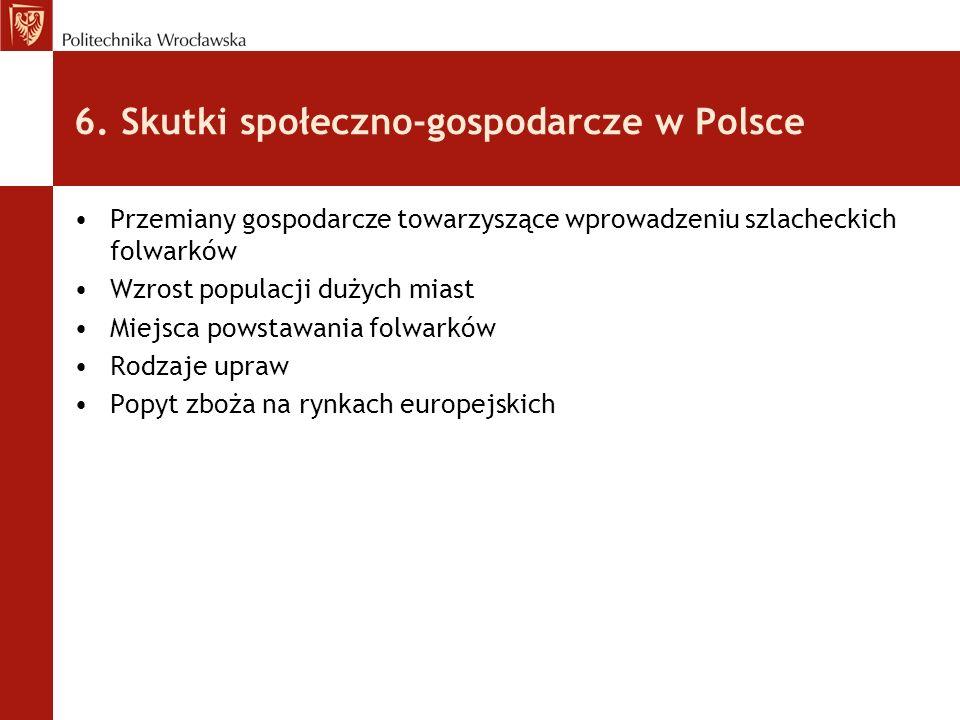 6. Skutki społeczno-gospodarcze w Polsce