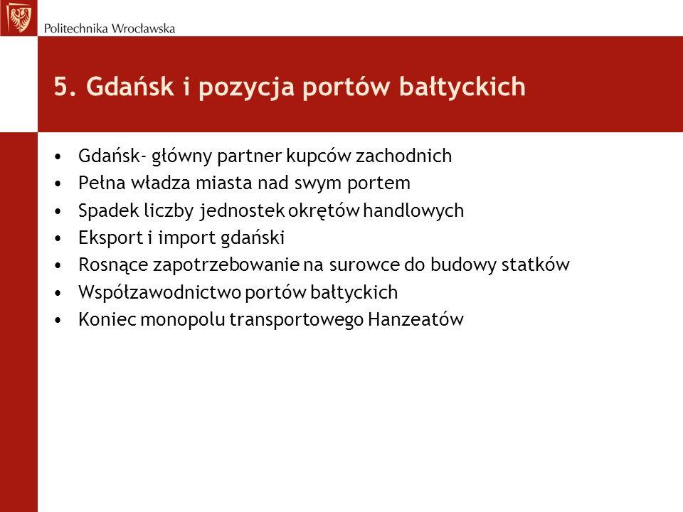 5. Gdańsk i pozycja portów bałtyckich