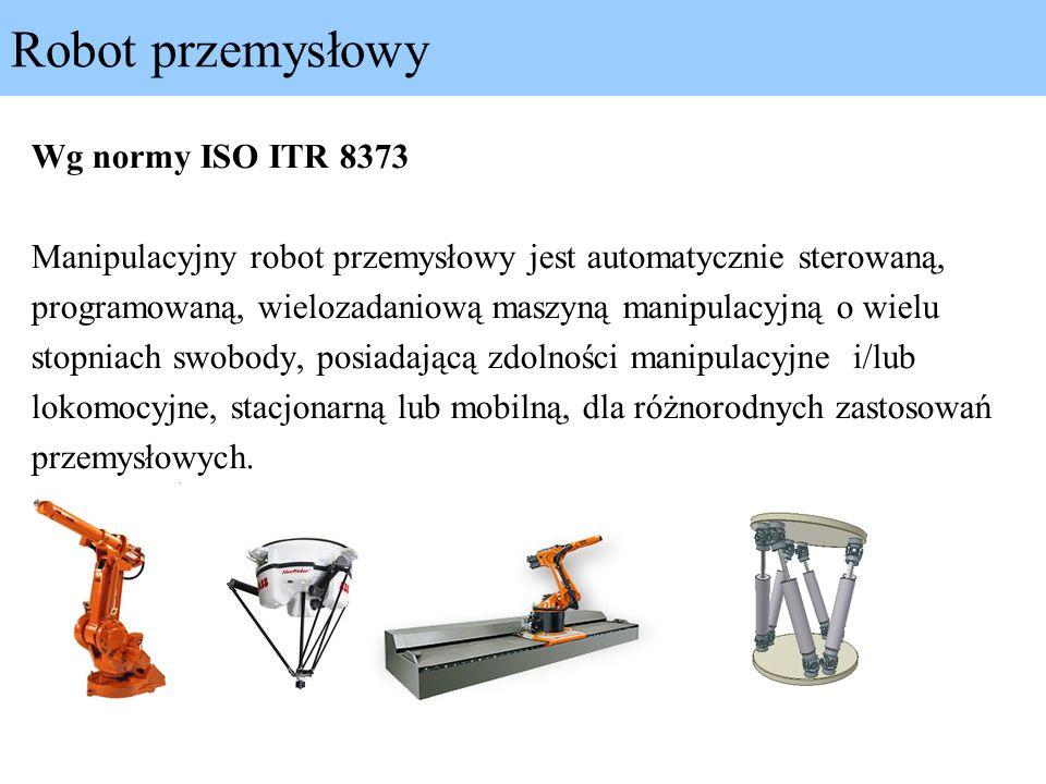 Robot przemysłowy Wg normy ISO ITR 8373
