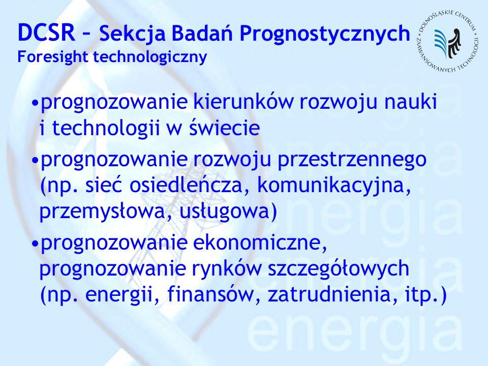 DCSR – Sekcja Badań Prognostycznych Foresight technologiczny