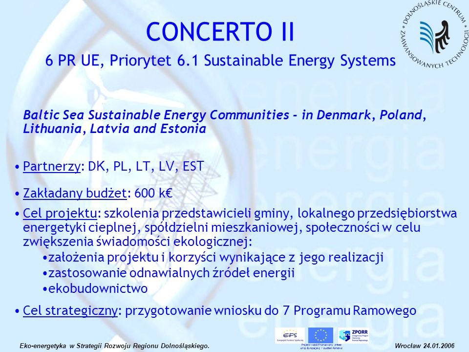 CONCERTO II 6 PR UE, Priorytet 6.1 Sustainable Energy Systems