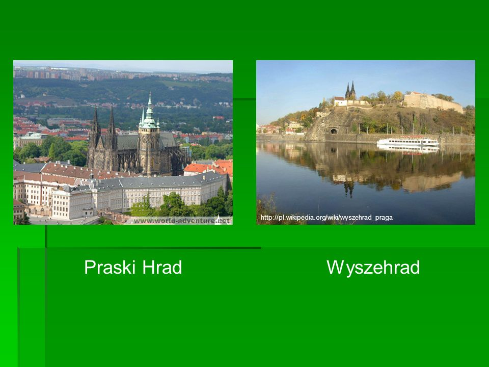 http://pl.wikipedia.org/wiki/wyszehrad_praga Praski Hrad Wyszehrad