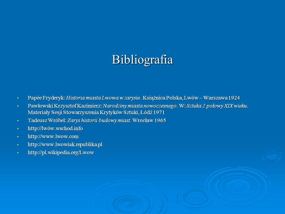 BibliografiaPapée Fryderyk: Historia miasta Lwowa w zarysie. Książnica Polska, Lwów – Warszawa 1924.